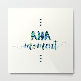 Aha Moment Metal Print