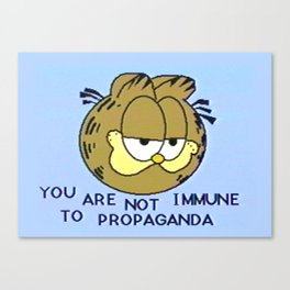 You Are Not Immune To Propaganda Canvas Print