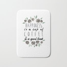 Happiness is a Cup of Coffee and a Good Book Bath Mat