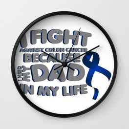 Fight Against Colon Cancer For Dad Wall Clock
