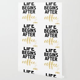 LIFE BEGINS AFTER COFFEE Wallpaper