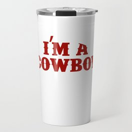 I Am a Cowboy and My Partner Likes How I Ride Funny T-shirt Travel Mug