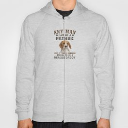 Any Man Can Be a Father But It Takes a Special Man to Be a Beagle Daddy Hoody