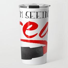 I'm Seeing Red Travel Mug