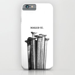NAILED IT. iPhone Case