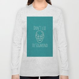 Do not lie to Sigmund /green (talkers) Long Sleeve T-shirt