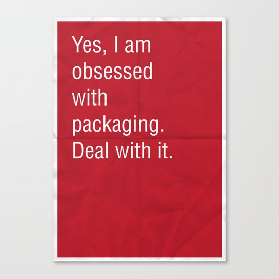 Yes, I am obsessed with packaging. Deal with it. Canvas Print