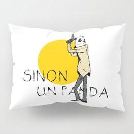 Sinon, un panda (4) Pillow Sham