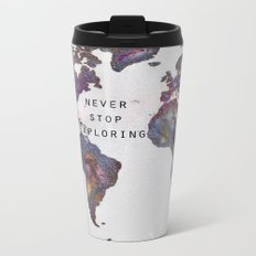 Star map. Never stop exploring... Metal Travel Mug