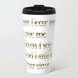 Just Fear Me (white bg) Travel Mug