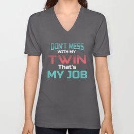 Don't Mess With My Twin That's My Job, Matching Twins, Gifts For Twins Unisex V-Neck
