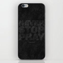 Never Stop Pray iPhone Skin