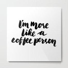 Coffee person Metal Print