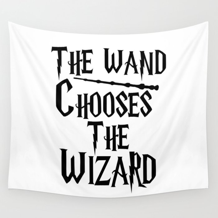 The wand chooses the wizard Wall Tapestry
