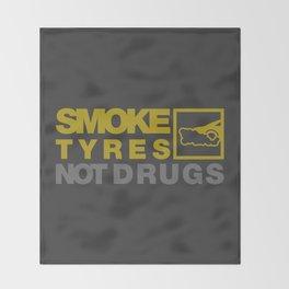 SMOKE TYRES NOT DRUGS v3 HQvector Throw Blanket