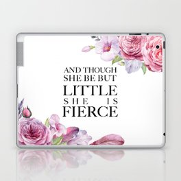 And though she be but little she is FIERCE - Shakespeare Laptop & iPad Skin