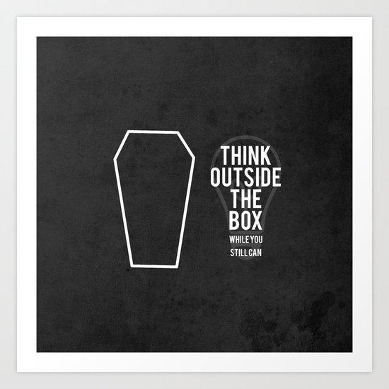 think outside the box... Art Print