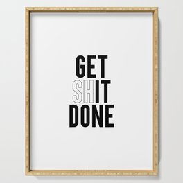 Get Shit Done, Wall Art Serving Tray