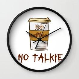No Coffee No Talkie Wall Clock