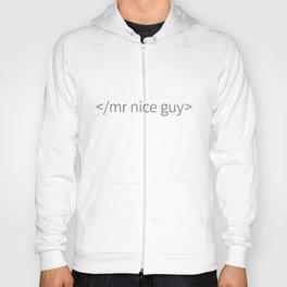 No More Mr Nice Guy Hoody