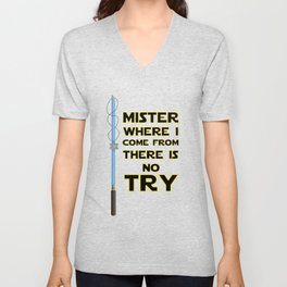 Where I come from there is No Try Unisex V-Neck