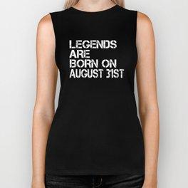 Legends Are Born On August 31st Funny Birthday Biker Tank