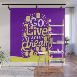 Live your dream Wall Mural
