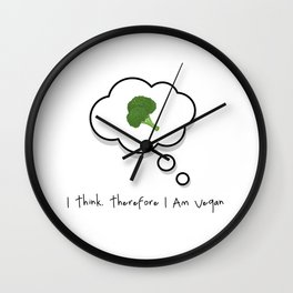I think. Therefore I am vegan Wall Clock