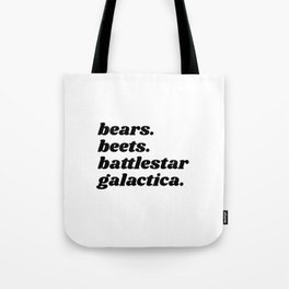 bears. beets. battlestar galactica. Tote Bag