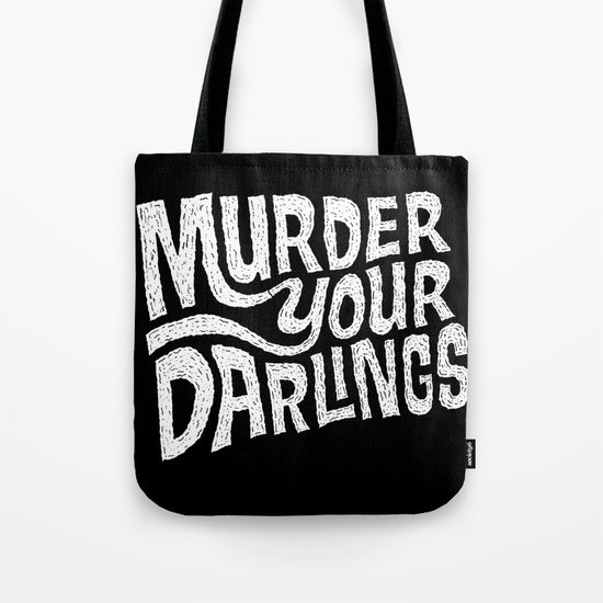 Murder Your Darlings Tote Bag