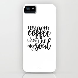 BUT FIRST COFFEE, I Like My Coffee Black Like My Soul,Funny Kitchen Decor,Kitchen Sign,Kitchen Wall iPhone Case