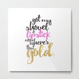 Girly Pink Gold Black Gold Digger Typography Metal Print