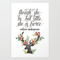 though she be but little Art Prints featuring THOUGH SHE BE BUT LITTLE by Lindsay Russo