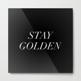 Stay Golden White Typography Metal Print