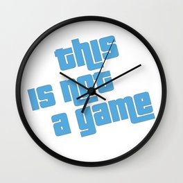 This is not a game Wall Clock