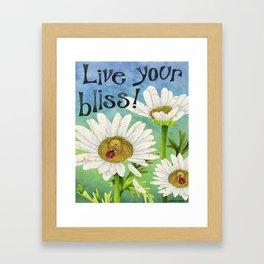 Live Your Bliss Framed Art Print
