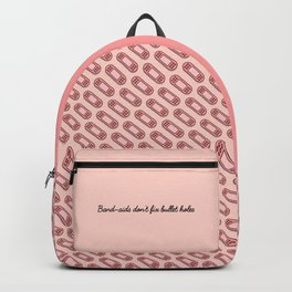 Band-aids don't fix bullet holes Backpack