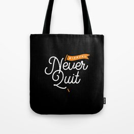 Winners never quit Tote Bag