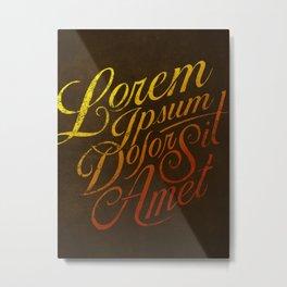 Lorem Ipsum--Vintage Typography & Lettering Metal Print