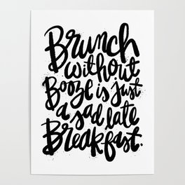 Brunch Without Booze is Just a Sad Late Breakfast Poster