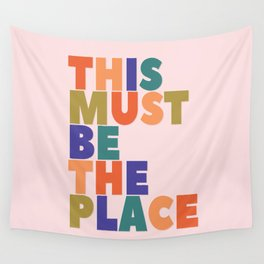 This Must Be The Place - colorful type Wall Tapestry