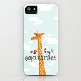No High Expectations iPhone Case