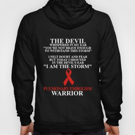 The Devil Whispered In My Ear You're Not Brace Enough To Withstand This Torm I Felt Doubt And Fear B Hoody