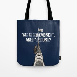 This Is MY Everest, What's Yours? (Raccoon Climbs Skyscraper) Tote Bag