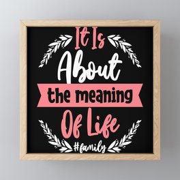 Family Life Motto Saying Inspiration Framed Mini Art Print