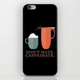 Don't Hate Caffeinate iPhone Skin