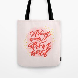Strong Women Strong World Tote Bag