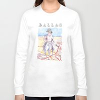 dallas Long Sleeve T-shirts featuring Dallas, Texas by Howard Coale