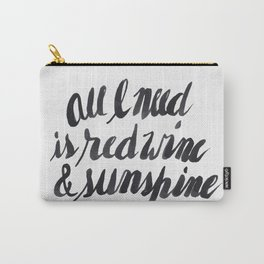 All I need is red wine & sunshine Carry-All Pouch