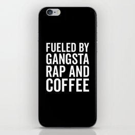 Gangsta Rap And Coffee Funny Quote iPhone Skin